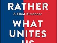 What Unites Us by Dan Rather